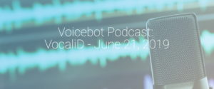 """image of studio microphone with copy """"Voicebot Podcast - VocaliD - June, 21, 2019"""""""